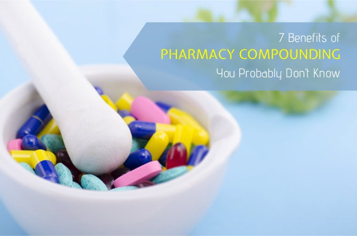 7 Benefits of Pharmacy Compounding You Probably Don't Know